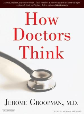 How Doctors Think:  2007 9781400154258 Front Cover