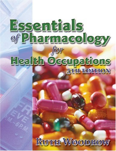Essentials of Pharmacology for Health Occupations  5th 2007 (Revised) 9781401889258 Front Cover