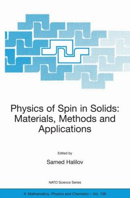 Physics of Spin in Solids Materials, Methods and Applications  2005 9781402022258 Front Cover