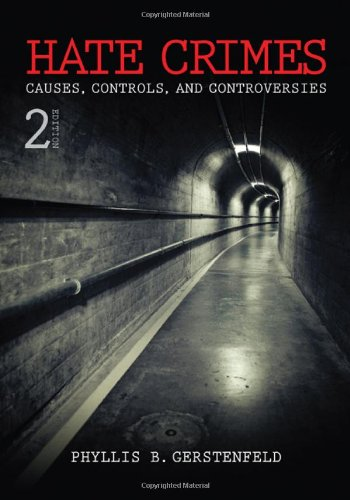 Hate Crimes Causes, Controls, and Controversies 2nd 2011 edition cover