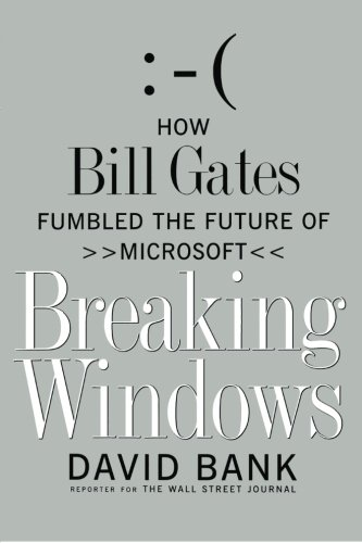 Breaking Windows How Bill Gates Fumbled the Future of Microsoft N/A 9781416573258 Front Cover