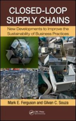 Closed-Loop Supply Chains New Developments to Improve the Sustainability of Business Practices  2010 edition cover