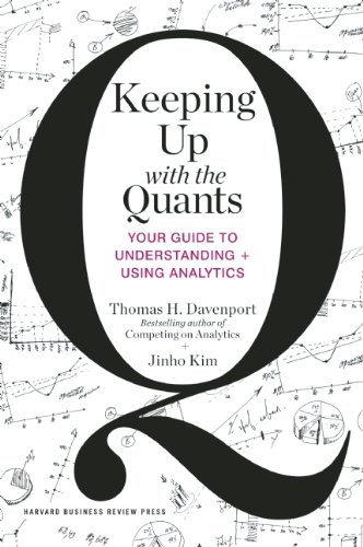 Keeping up with the Quants Your Guide to Understanding and Using Analytics  2013 edition cover
