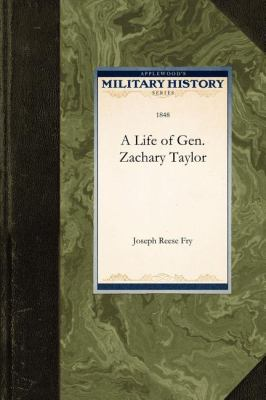 Life of Gen. Zachary Taylor  N/A 9781429021258 Front Cover