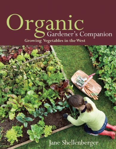 Organic Gardener's Companion Growing Vegetables in the West  2012 9781555917258 Front Cover