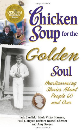 Chicken Soup for the Golden Soul Heartwarming Stories for People 60 and Over  2000 edition cover