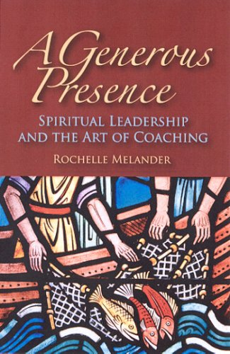 Generous Presence Spiritual Leadership and the Art of Coaching  2006 edition cover