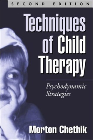 Techniques of Child Therapy, Second Edition Psychodynamic Strategies 2nd 2000 edition cover