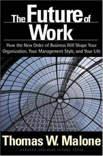 Future of Work How the New Order of Business Will Shape Your Organization, Your Management Style, and Your Life  2004 edition cover