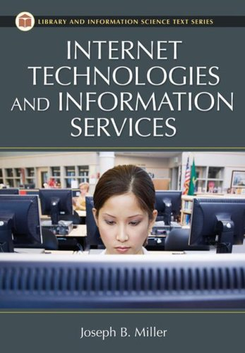 Internet Technologies and Information Services   2008 9781591586258 Front Cover