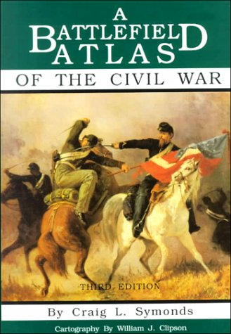 Battlefield Atlas of the Civil War 3rd 1994 9781877853258 Front Cover