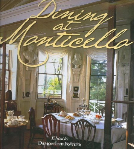 Dining at Monticello In Good Taste and Abundance  2005 (Gift) edition cover
