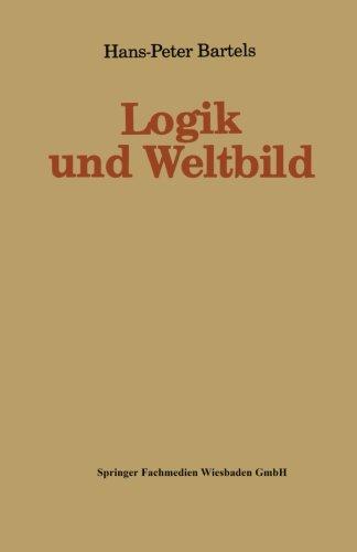 Logik Und Weltbild:   1992 9783810009258 Front Cover