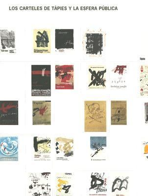 Carteles de Tapies y la Esfera Publica : Tapies Posters and the Public Sphere N/A 9788488786258 Front Cover