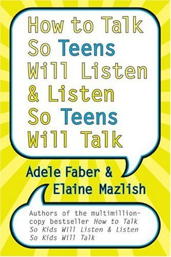 How to Talk So Teens Will Listen and Listen So Teens Will Talk   2005 9780060741259 Front Cover