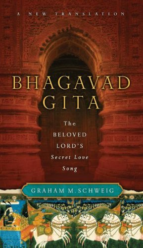 Bhagavad Gita The Beloved Lord's Secret Love Song  2006 9780060754259 Front Cover