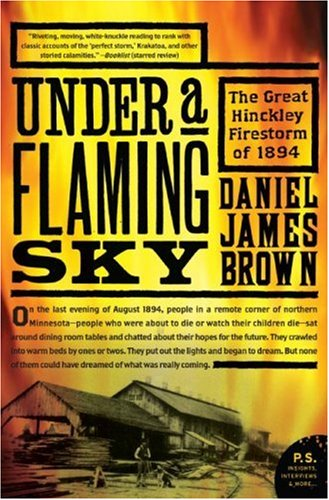 Under a Flaming Sky The Great Hinckley Firestorm of 1894 N/A 9780061236259 Front Cover