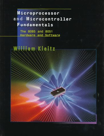 Microprocessor and Microcontroller Fundamentals The 8085 and 8051 Hardware and Software  1998 edition cover