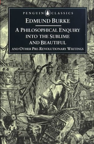 Philosophical Enquiry into the Origins of the Sublime and Beauitful And Other Pre-Revolutionary Writings  1998 edition cover