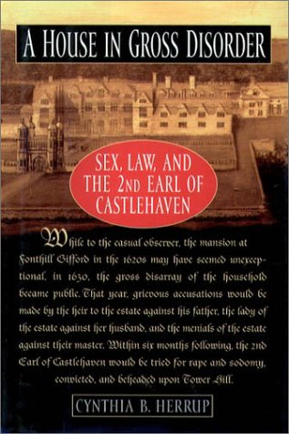 House in Gross Disorder Sex, Law, and the 2nd Earl of Castlehaven  2001 (Reprint) edition cover