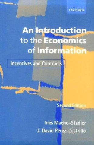 Introduction to the Economics of Information Incentives and Contracts 2nd 2001 (Revised) 9780199243259 Front Cover