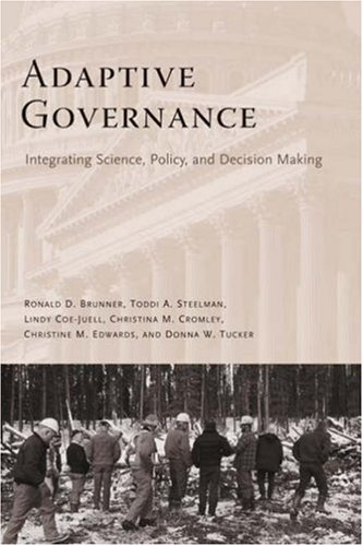 Adaptive Governance Integrating Science, Policy, and Decision Making  2005 9780231136259 Front Cover