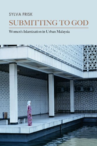 Submitting to God Women and Islam in Urban Malaysia  2009 edition cover