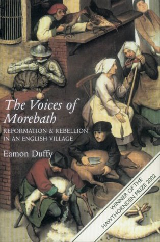 Voices of Morebath Reformation and Rebellion in an English Village  2003 edition cover
