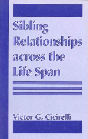 Sibling Relationships Across the Life Span   1995 9780306450259 Front Cover