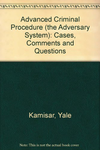 Advanced Criminal Procedure, Cases, Comments and Questions 8th 1994 9780314057259 Front Cover