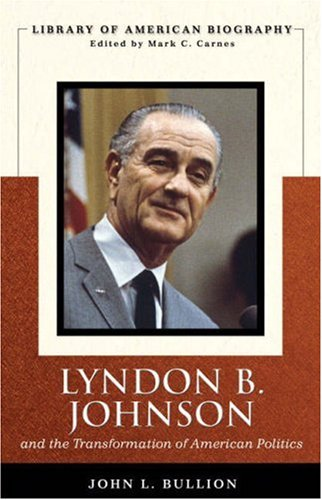 Lyndon B. Johnson and the Transformation of American Politics   2008 edition cover