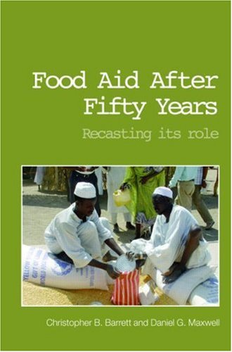 Food Aid after Fifty Years Recasting Its Role  2005 edition cover
