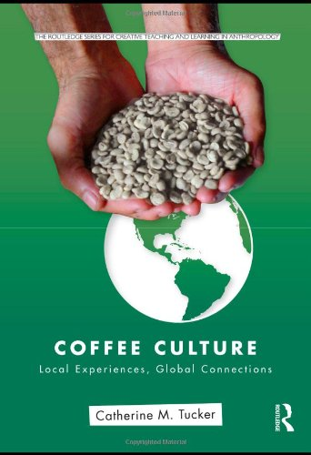 Coffee Culture Local Experiences, Global Connections  2011 edition cover