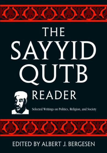Sayyid Qutb Reader Selected Writings on Politics, Religion, and Society  2008 edition cover
