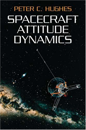 Spacecraft Attitude Dynamics   2004 9780486439259 Front Cover