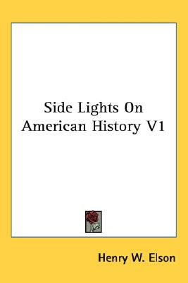 Side Lights on American History V1 N/A 9780548474259 Front Cover