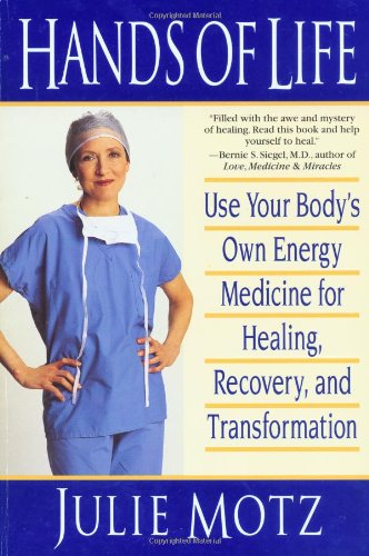 Hands of Life Use Your Body's Own Energy Medicine for Healing, Recovery, and Transformation  2000 9780553379259 Front Cover