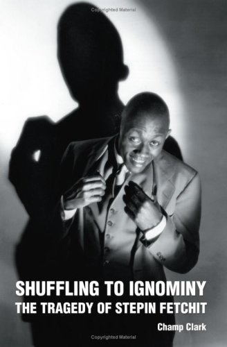 Shuffling to Ignominy The Tragedy of Stepin Fetchit N/A edition cover