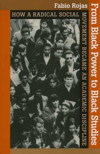 From Black Power to Black Studies How a Radical Social Movement Became an Academic Discipline  2007 edition cover