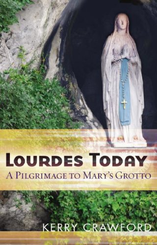 Lourdes Today A Pilgrimage to Mary's Grotto  2008 9780867168259 Front Cover
