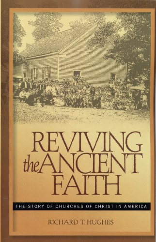 Reviving the Ancient Faith The Story of Churches of Christ in America 2nd 2008 edition cover
