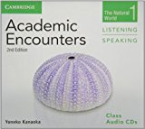 Academic Encounters Level 1 Listening and Speaking: The Natural World  2013 9781107638259 Front Cover