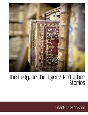 Lady, or the Tiger? and Other Stories  N/A 9781115417259 Front Cover