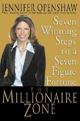 Millionaire Zone Seven Winning Steps to a Seven-Figure Fortune N/A 9781401303259 Front Cover