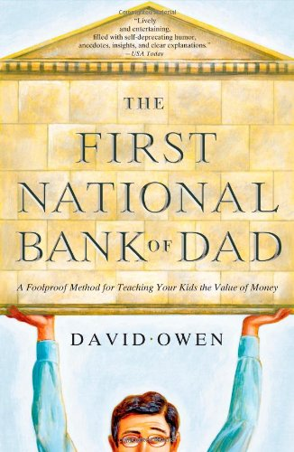 First National Bank of Dad A Foolproof Method for Teaching Your Kids the Value of Money N/A 9781416534259 Front Cover