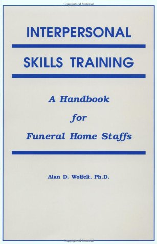 Interpersonal Skills Training A Handbook for Funeral Home Staffs 2nd 1991 edition cover