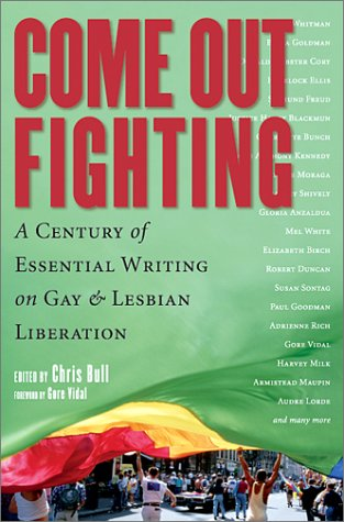 Come Out Fighting A Century of Essential Writing on Gay and Lesbian Liberation  2001 9781560253259 Front Cover