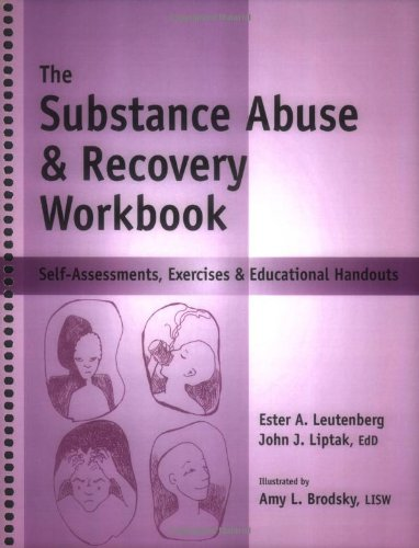 The Substance Abuse & Recovery Workbook: Self-assessments, Exercises & Educational Handouts  2008 edition cover