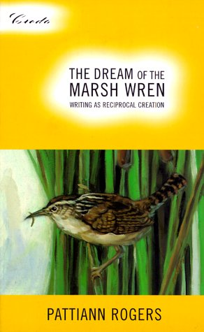 Dream of the Marsh Wren Writing as Reciprocal Creation N/A edition cover