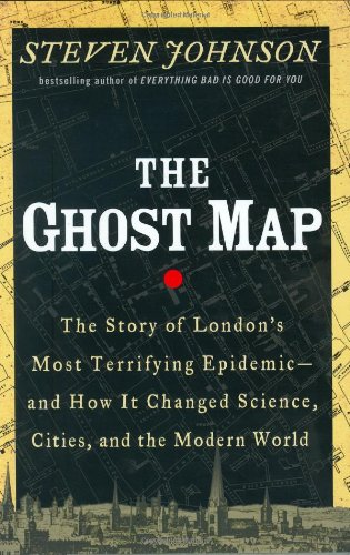 Ghost Map The Story of London's Most Terrifying Epidemic - And How It Changed Science, Cities, and the Modern World  2006 edition cover